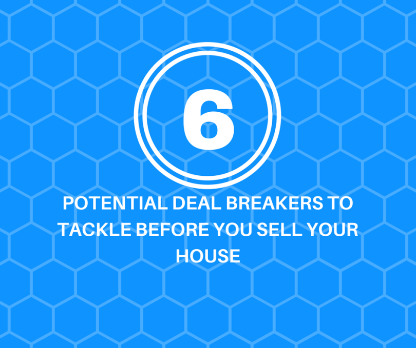 POTENTIAL DEAL BREAKERS TO TACKLE BEFORE YOU SELL YOUR HOUSE (2)